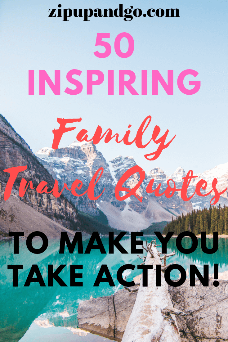 50 Family Trip Quotes To Stir Your Wanderlust Zip Up And Go